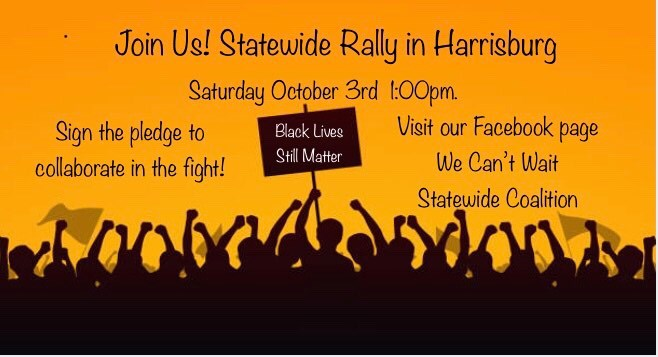 We Can't Wait Oct 3 Harrisburg Rally